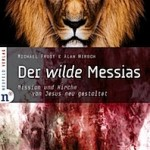 Der Wilde Messias ist da
